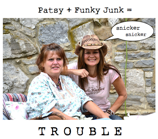 Patsy plus Funky Junk? Good trouble at Bella Rustica! via Funky Junk Interiors