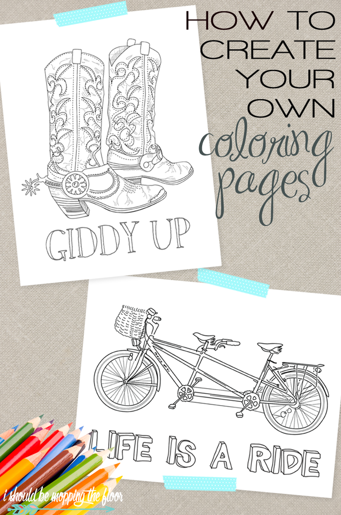 i should be mopping the floor: How to Create Your Own Coloring Pages