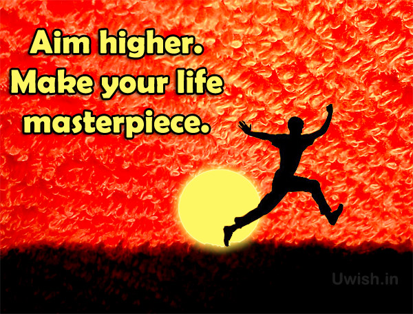 Aim Higher Inspirational & Motivational quotes e greeting cards and wishes.