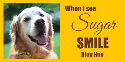 When I See Sugar Golden Woofs Smile blog hop badge for 1/15/2016