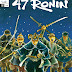 "[Reseña Comic] ""47 Ronin"": Honor After Death."