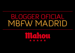Blogger oficial Mahou MBFW Madrid