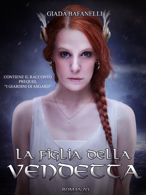 La figlia della vendetta - Giada Bafanelli