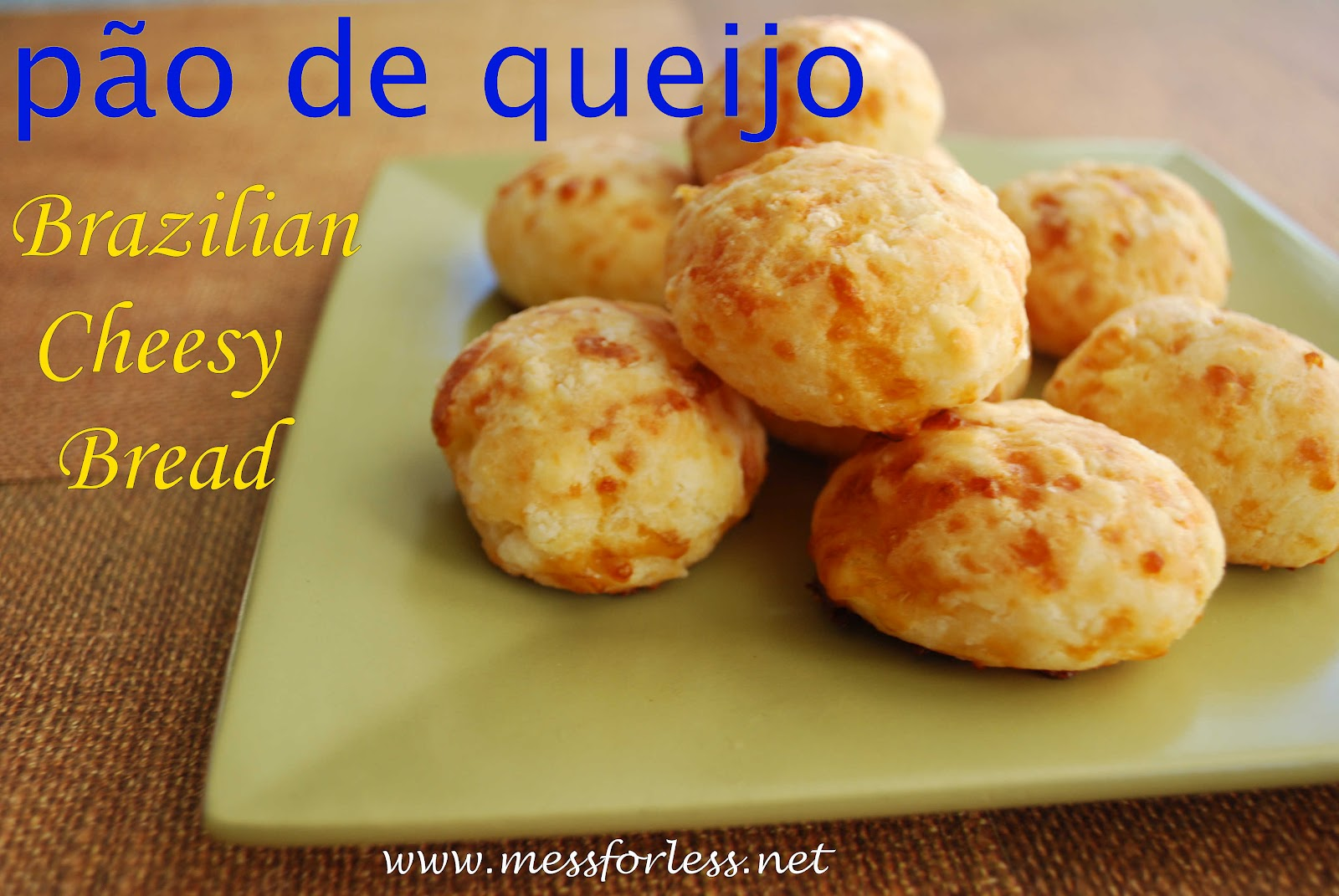 ... Friday: Pão de queijo Recipe -Brazilian Cheese Bread | Mess For Less