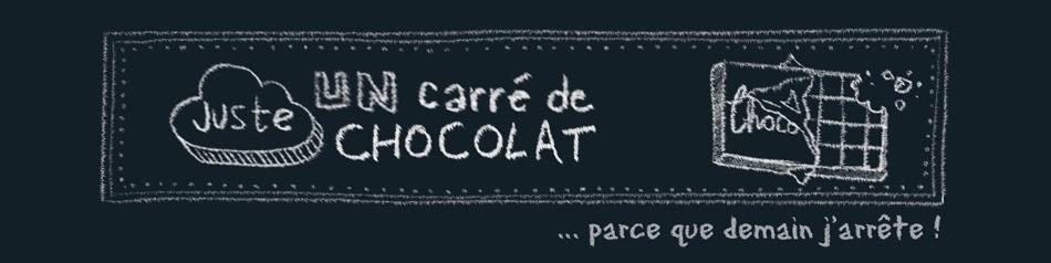 Juste un carré de chocolat ... parce que demain j'arrête ! (mékilosez-moi ;)