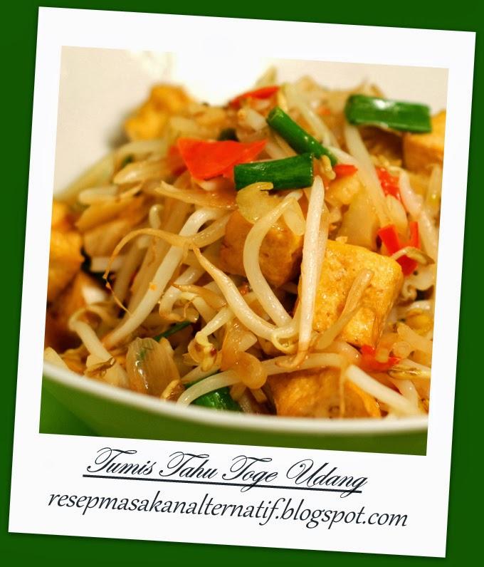 Resep Masakan dan Cara Membuat Tumis Tahu Toge Udang