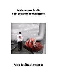 Veinte poemas de odio y dos corazones descuartizados.Pablo Hasél & Aitor Cuervo