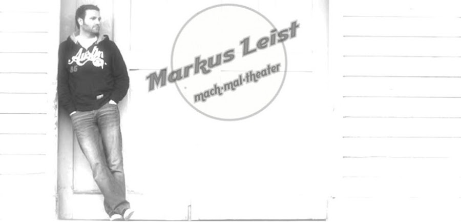 markus leist * mach-mal-theater