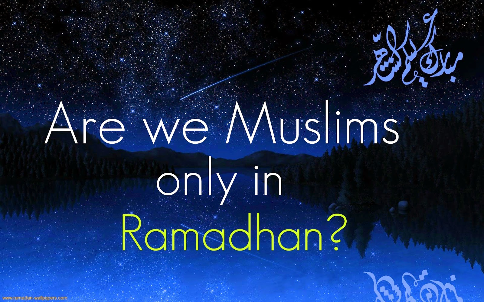 are we muslims only in ramadhan?