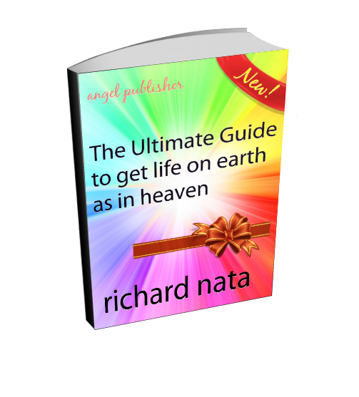 "Campaign : Support my book ""The ultimate guide to get life on earth as in heaven."""