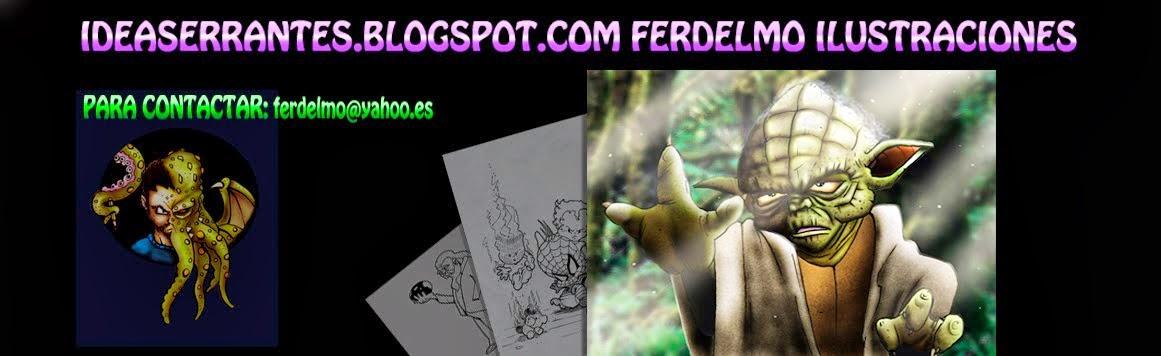 ideaserrantes.blogspot.com Ferdelmo Ilustraciones