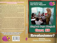 Buku Siapkah Saya Menjadi Guru SD Revolusioner Resmi Dirillis