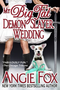 My Big Fat Demon Slayer Wedding by Angie Fox
