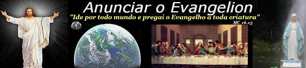 ...::::ANUNCIAR O EVANGELION ::::... ( Aldeia Mundus )