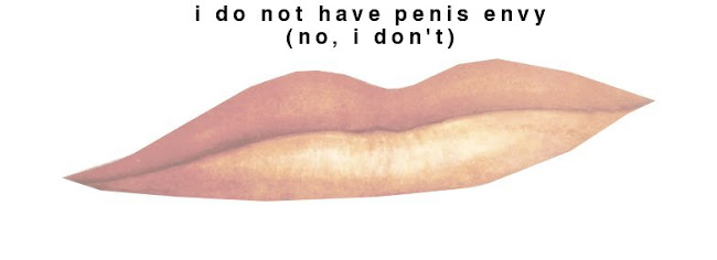 i do not have penis envy