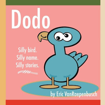 Dodo: Silly Bird. Silly Name. Silly Stories.