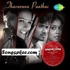 Thavarana Paathai Tamil Movie Mp3 Songs.pk Download New Songs 2015