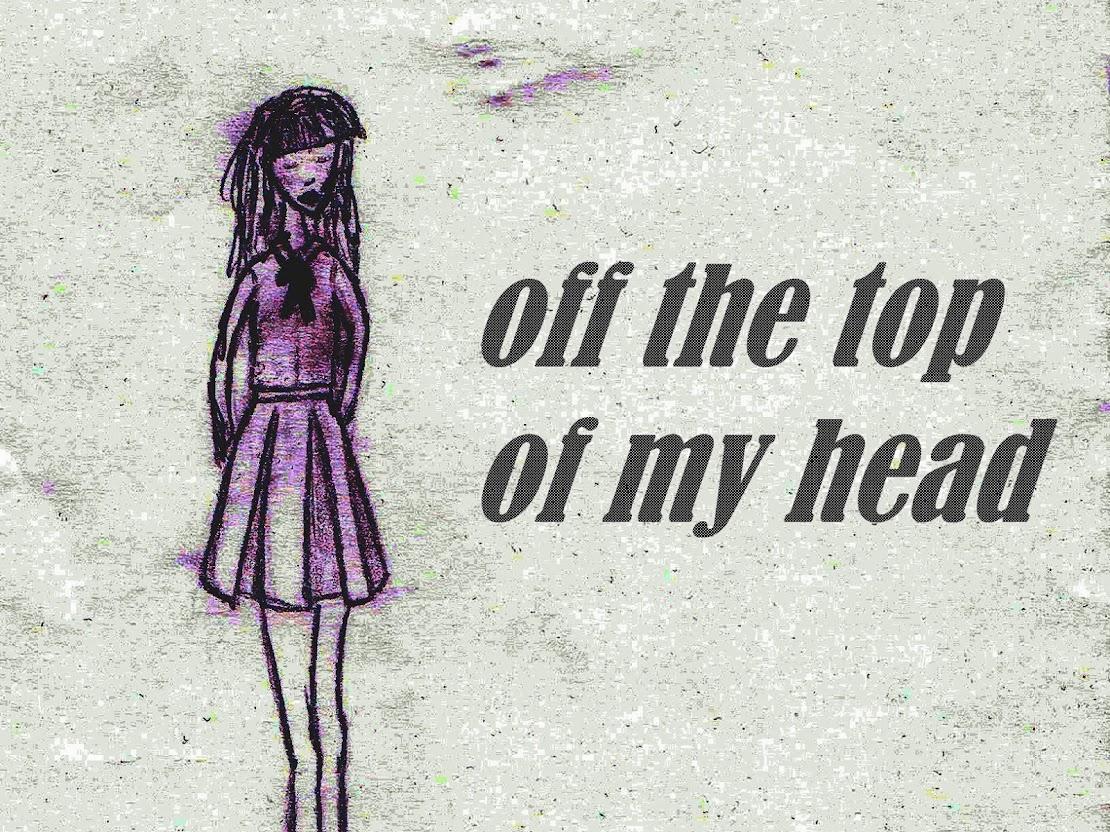 offthetopofmyhead