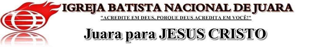 IGREJA BATISTA NACIONAL DE JUARA