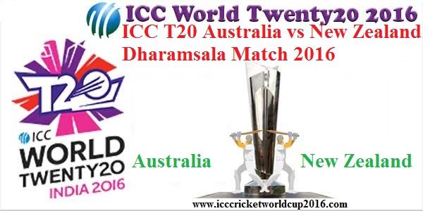 ICC T20 Australia vs New Zealand Dharamsala Match 2016 Result