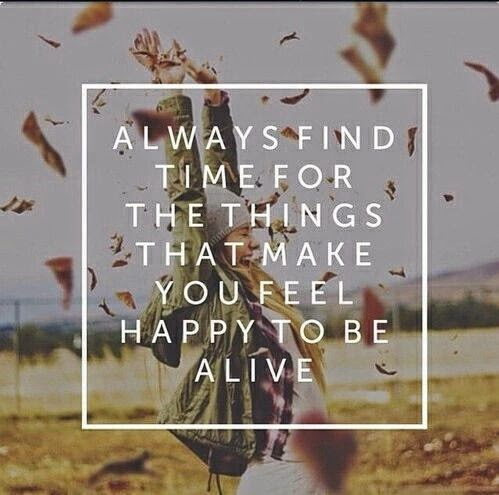 """Always find time for the things that make you feel happy to be alive."" ~ Unknown; Picture of a woman with her arms raised up in joy."