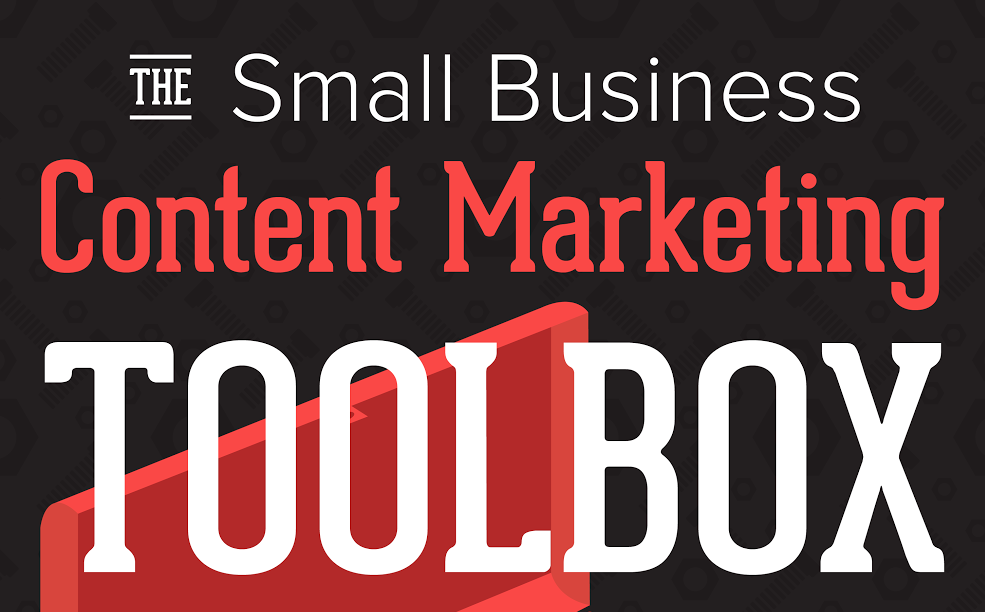The Small Business #ContentMarketing Toolbox - #infographic