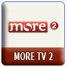 MORE TV 2 Live Streaming