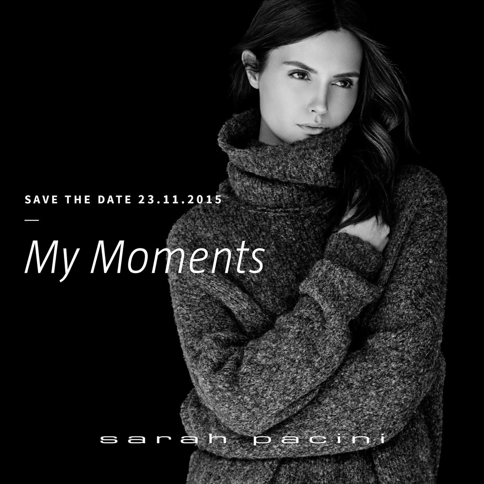 SARAH PACINI | MY MOMENTS