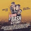 D'GOOD D'BASH & D'FUNNY