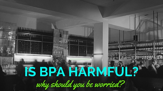 Should I be worried about BPA?