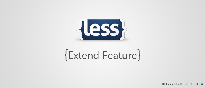 LESS CSS Extend Feature Clearly Explained