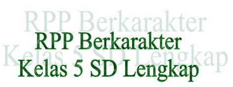 Download RPP Kelas 5 SD Berkarakter Lengkap