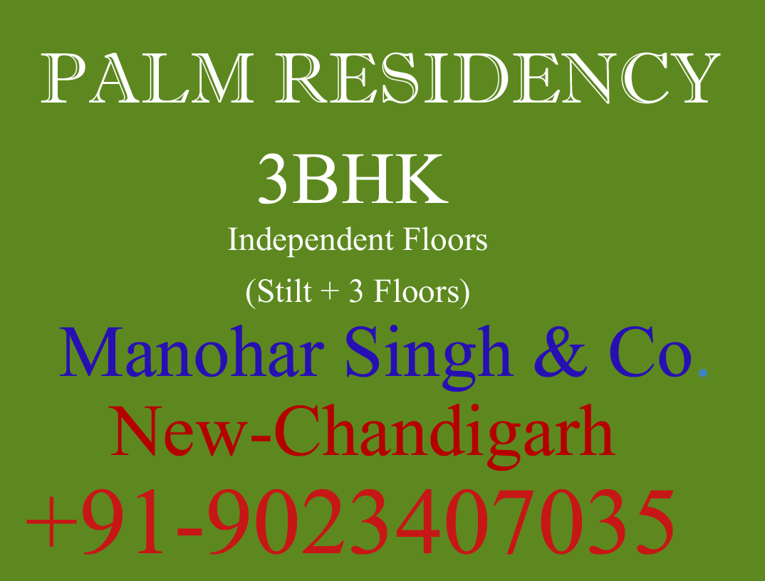 Palm Residency 3BHK Floors Manohar Singh and Company