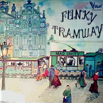 Mad Unity – Funky Tramway LP