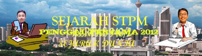 SEJARAH DUNIA PENGGAL PERTAMA 2012