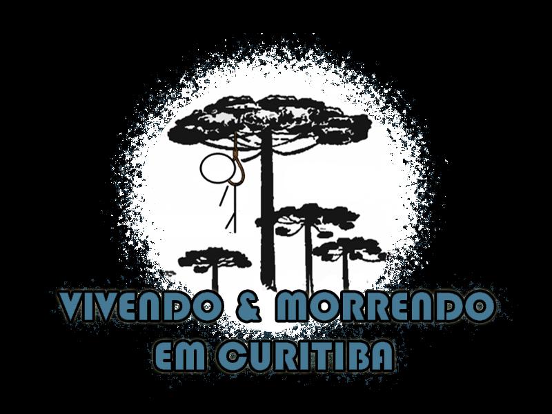 Vivendo & Morrendo em Curitiba