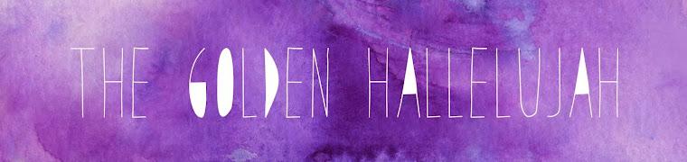the golden hallelujah