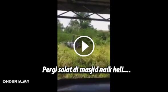 Video lelaki naik helikopter untuk pergi solat berjemaah jadi viral