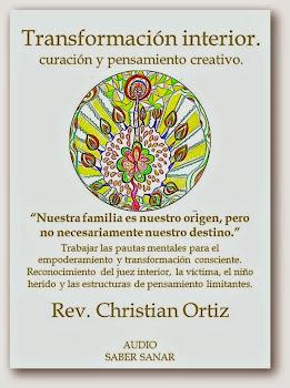 Transformación interior: curación y pensamiento creativo.   Christian Ortiz