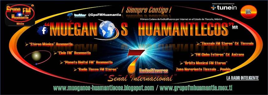 """""""GRUPO FM HUAMANTLA"""" Y """"MUÉGANOS HUAMANTLECOS""""... 6 RADIODIFUSORAS TRANSMITIENDO A TODO EL MUNDO."""