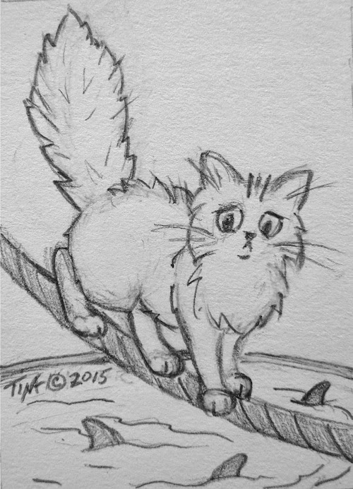 "'Fraidy Cat Walks the Mental Tightrope"" original drawing ©2015 Tina M Welter  Cat walking over a shark tank on a tightrope."
