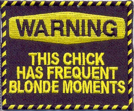 warning blonde moments