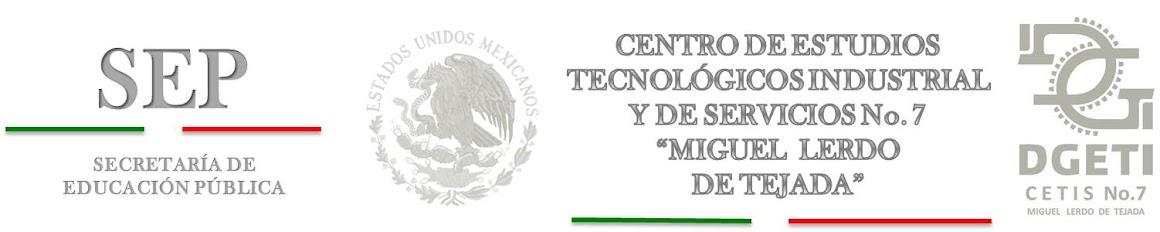 """CETIS  7 """"MIGUEL LERDO DE TEJADA"""""""