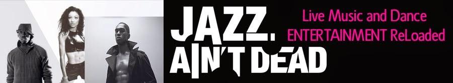 Jazz Ain't Dead
