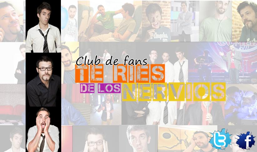 Club de fans Te Ríes de los Nervios