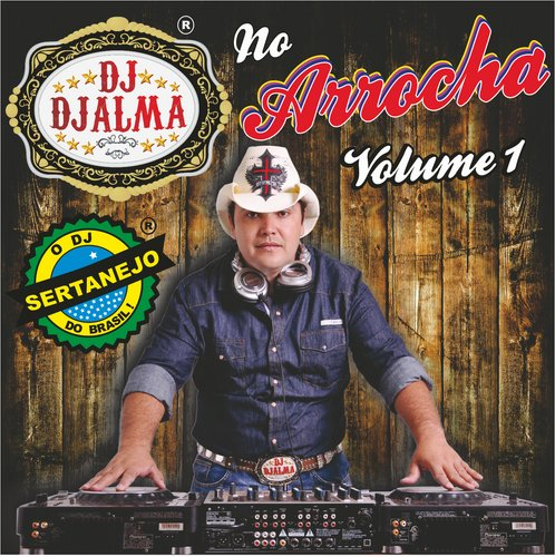 Dj Djalma - No Arrocha Vol. 1