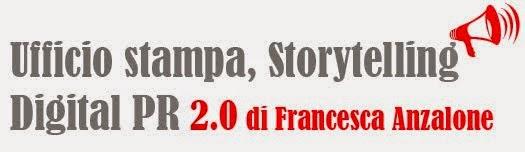 Ufficio stampa, storytelling e digital pr 2.0 di Francesca Anzalone