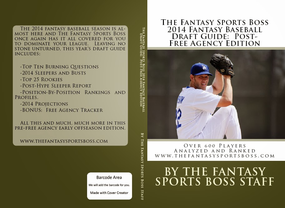 ORDER THE 2014 FANTASY SPORTS BOSS FANTASY BASEBALL DRAFT GUIDE POST-FREE AGENCY EDITION FOR $14.99