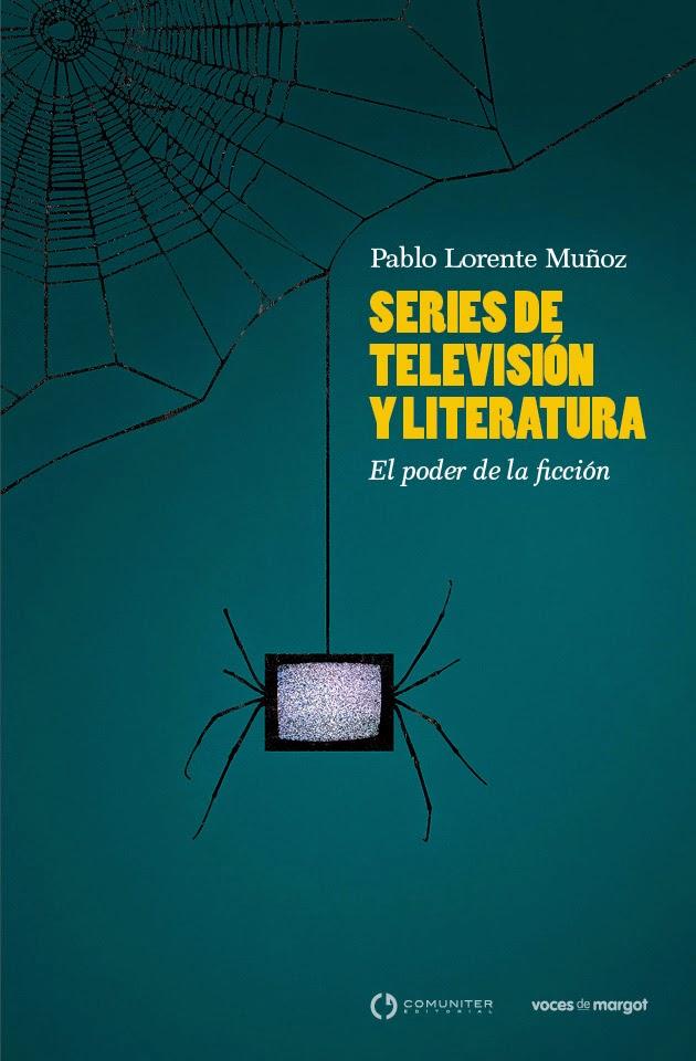 Series de televisión y Literatura. El poder de la ficción