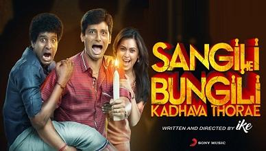 Sangili Bungili Kathava Thora Movie Online